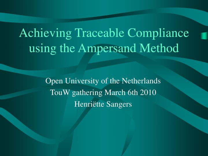 Achieving Traceable Compliance using the Ampersand Method