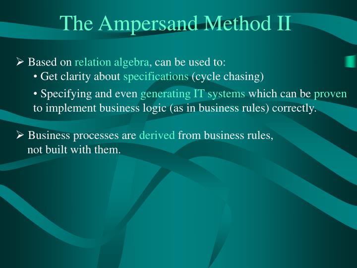 The Ampersand Method II