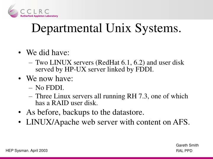 Departmental Unix Systems.