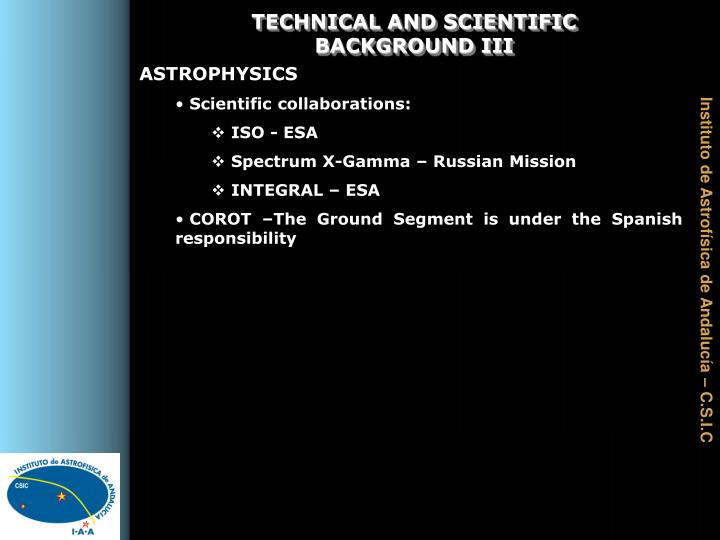 TECHNICAL AND SCIENTIFIC BACKGROUND III