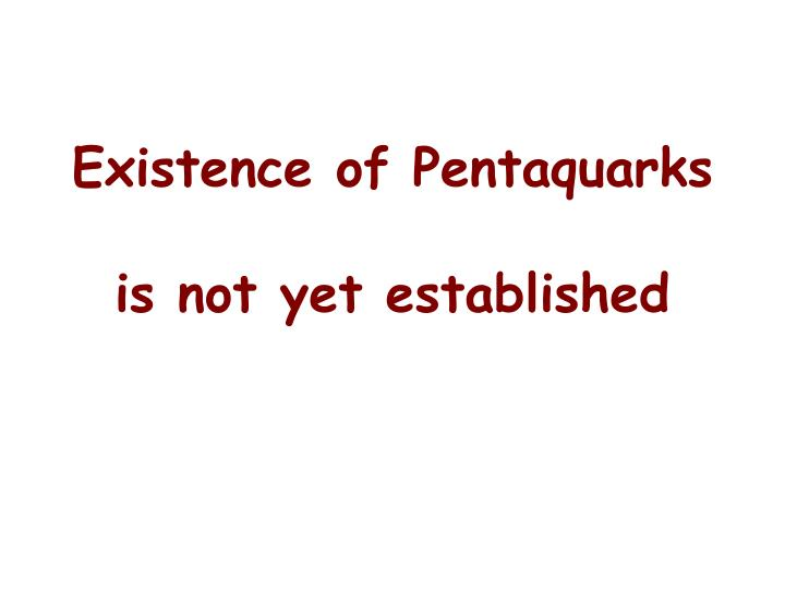 Existence of Pentaquarks