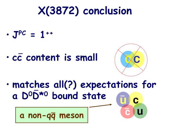 X(3872) conclusion