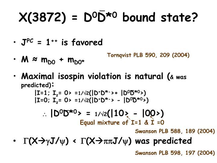 X(3872) = D