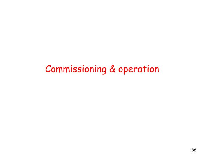 Commissioning & operation