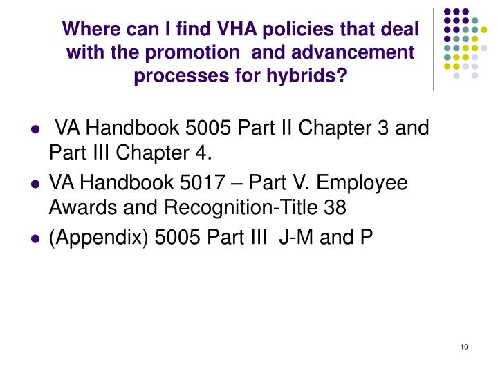 Where can I find VHA policies that deal with the promotion  and advancement processes for hybrids?