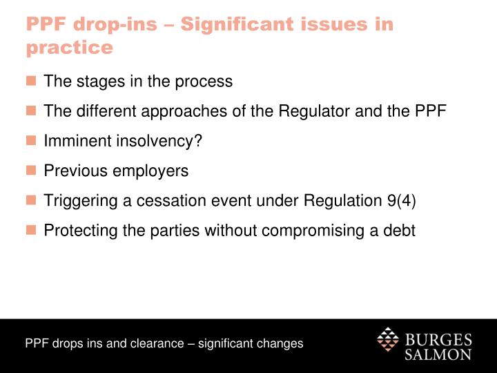 PPF drop-ins – Significant issues in practice
