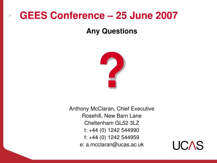 GEES Conference – 25 June 2007