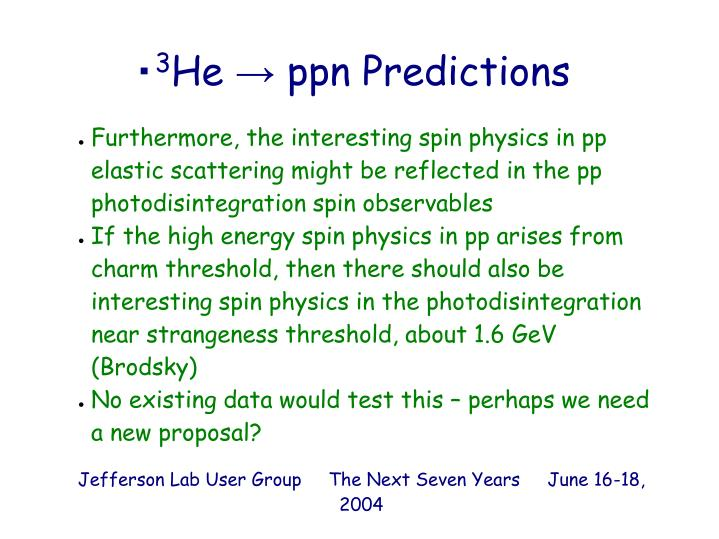 Furthermore, the interesting spin physics in pp elastic scattering might be reflected in the pp photodisintegration spin observables