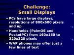 challenge small displays