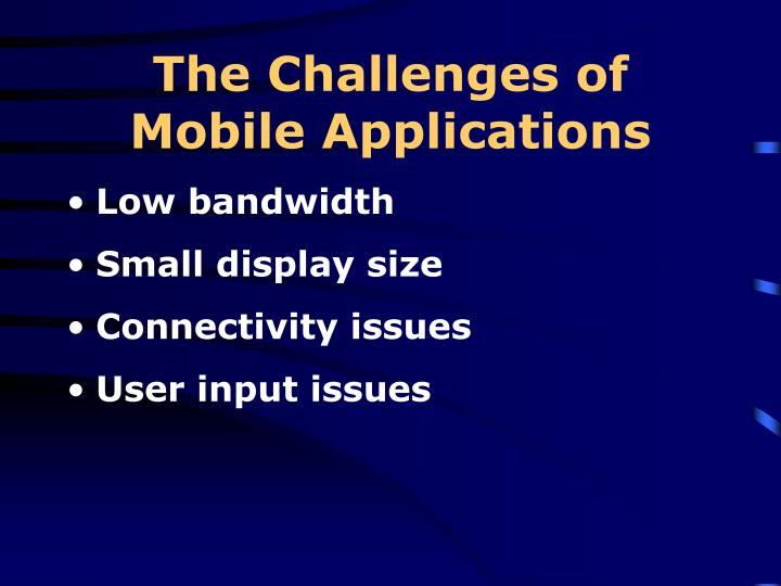 The Challenges of Mobile Applications