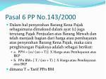 pasal 6 pp no 143 2000