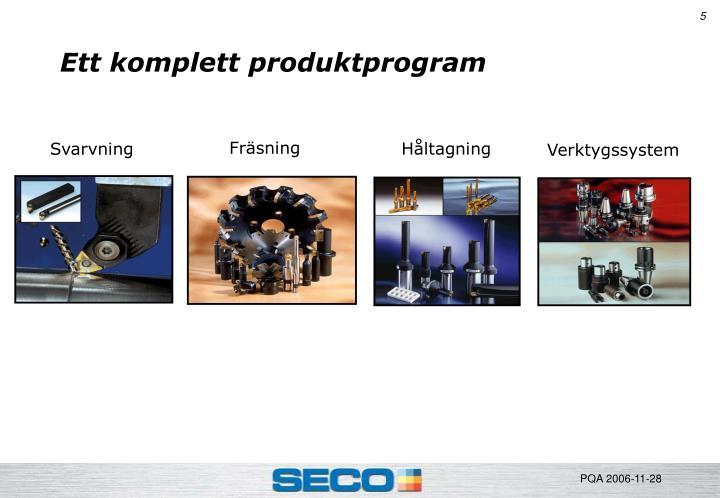 Ett komplett produktprogram