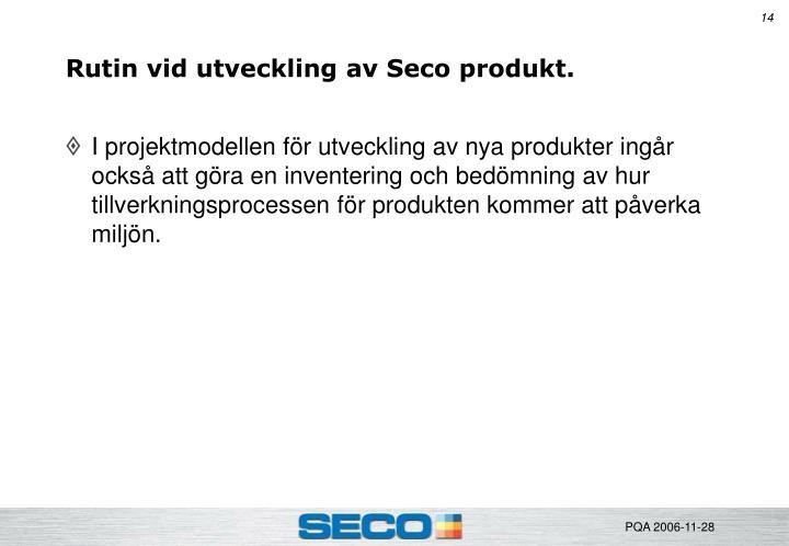 Rutin vid utveckling av Seco produkt.
