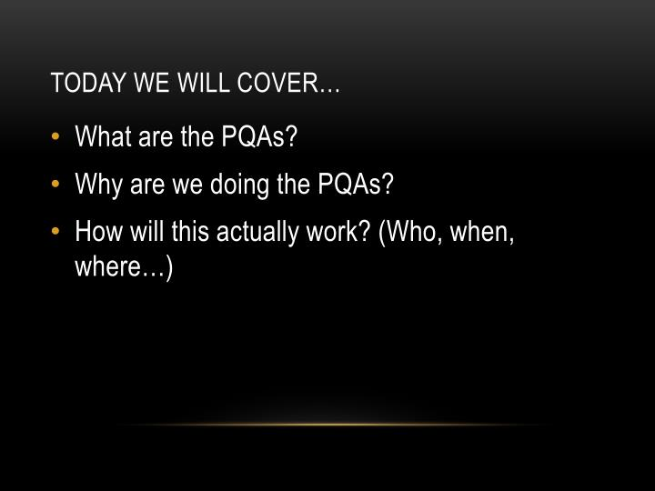 Today we will cover…