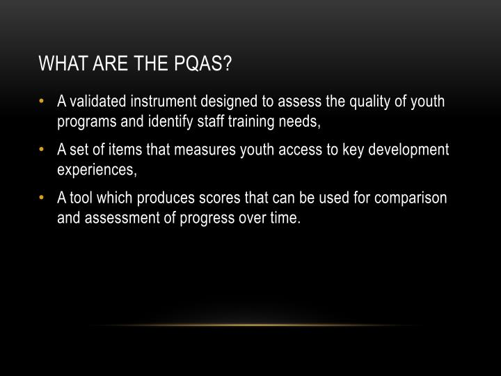 What are the PQAs?