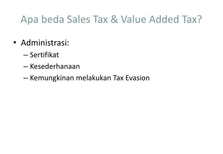 Apa beda Sales Tax & Value Added Tax?