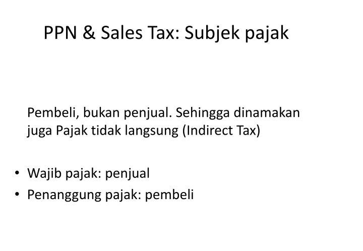 PPN & Sales Tax: Subjek pajak