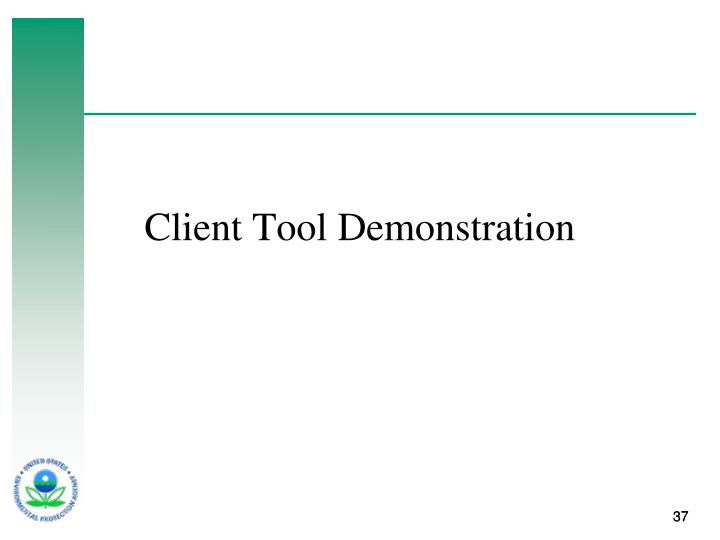 Client Tool Demonstration