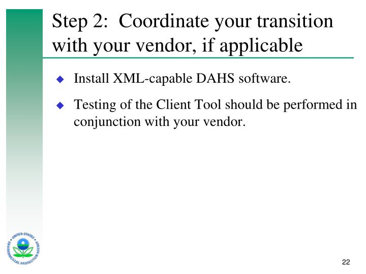 Step 2:  Coordinate your transition with your vendor, if applicable