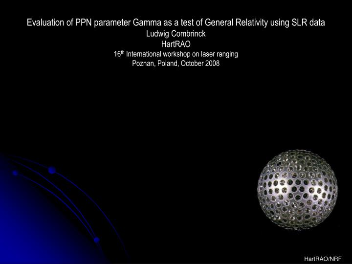 Evaluation of PPN parameter Gamma as a test of General Relativity using SLR data