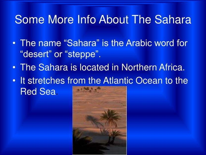 Some More Info About The Sahara