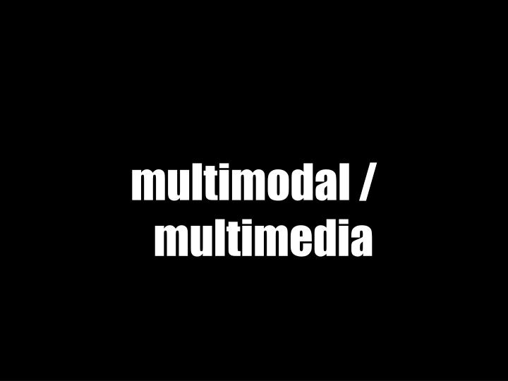 multimodal /