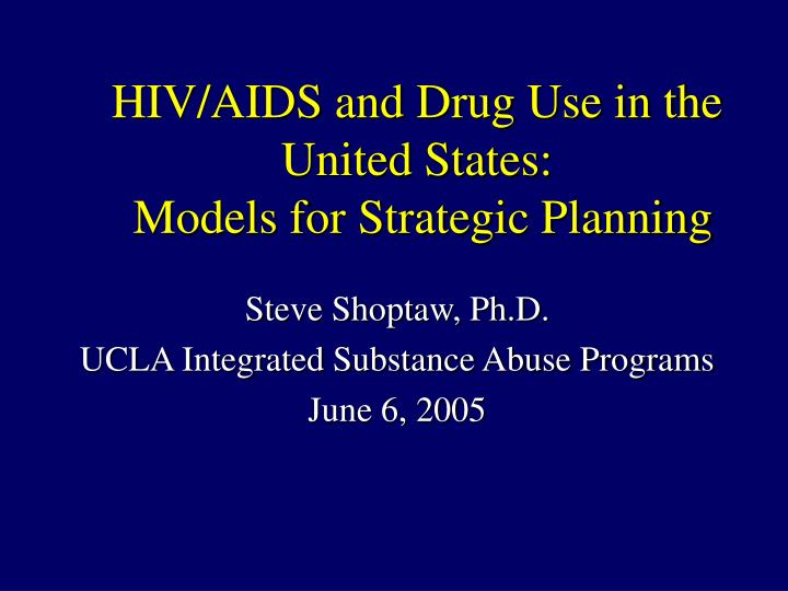 Hiv aids and drug use in the united states models for strategic planning