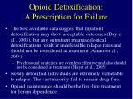 opioid detoxification a prescription for failure