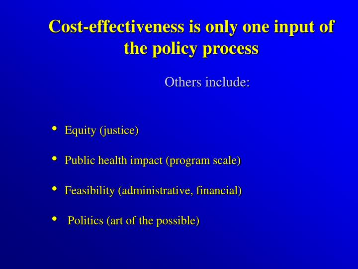 Cost-effectiveness is only one input of the policy process