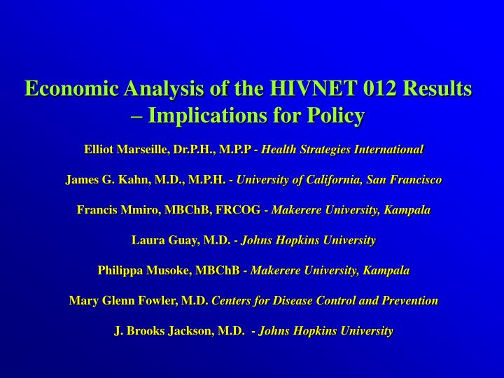 Economic Analysis of the HIVNET 012 Results – Implications for Policy