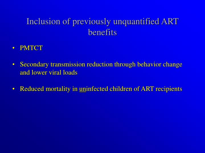 Inclusion of previously unquantified ART benefits