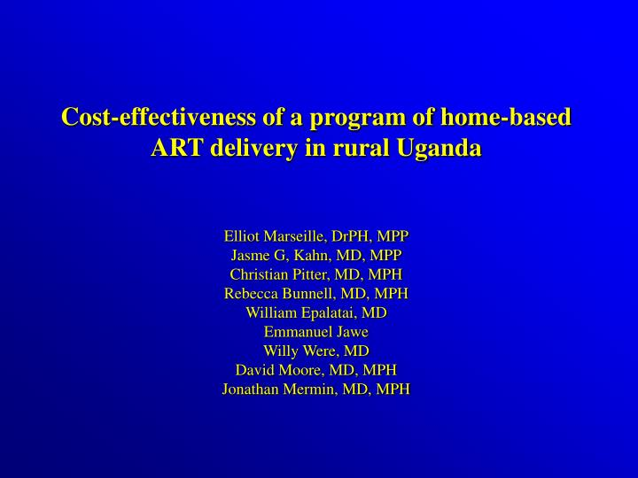 Cost-effectiveness of a program of home-based ART delivery in rural Uganda