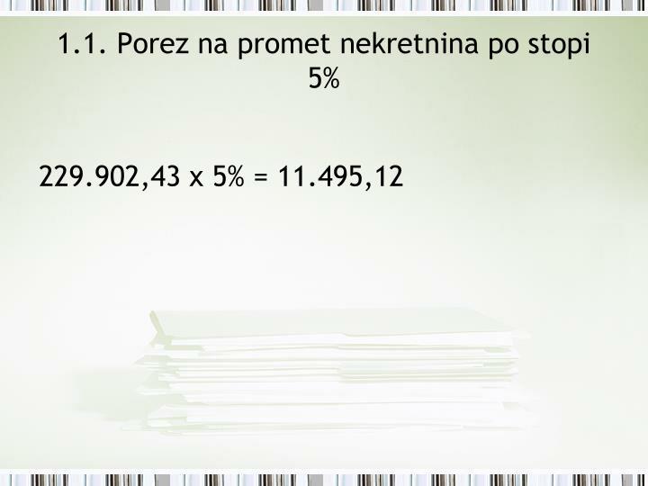 1.1. Porez na promet nekretnina po stopi 5%