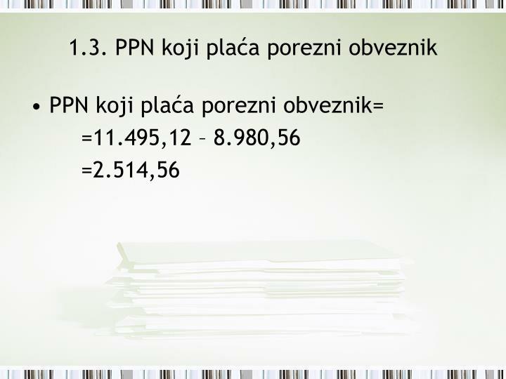 1.3. PPN koji plaća porezni obveznik