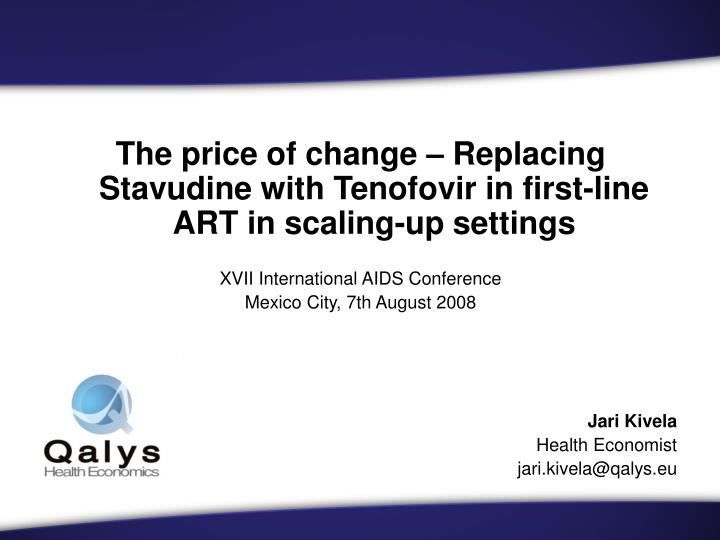 The price of change – Replacing Stavudine with Tenofovir in first-line ART in scaling-up settings