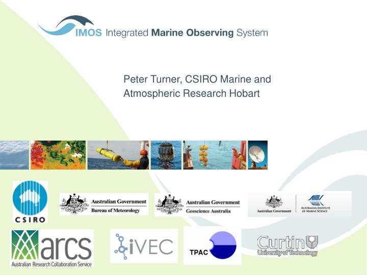 Peter Turner, CSIRO Marine and Atmospheric Research Hobart