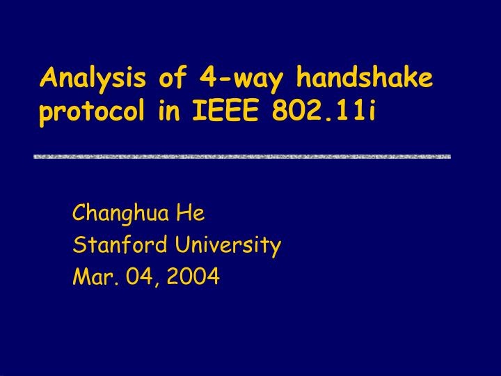 Analysis of 4 way handshake protocol in ieee 802 11i