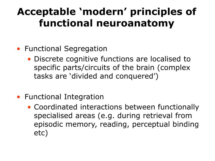 Acceptable 'modern' principles of functional neuroanatomy