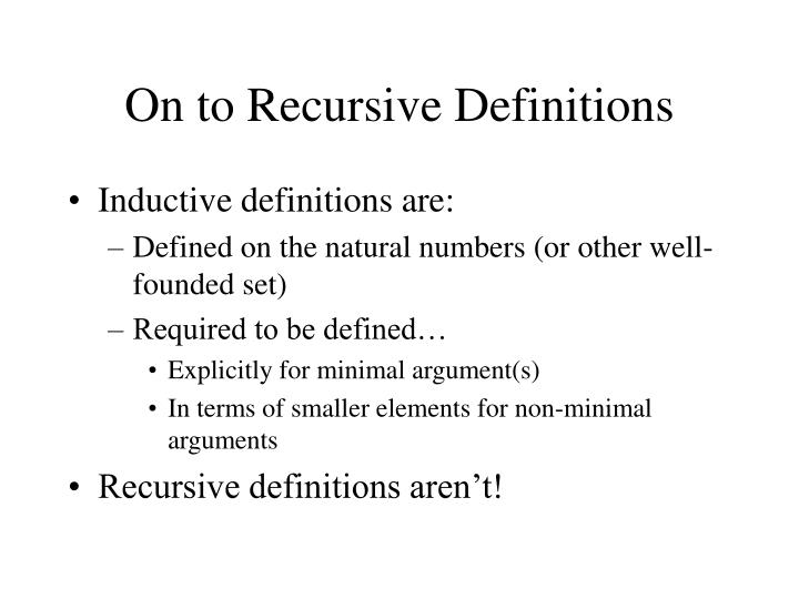 On to Recursive Definitions