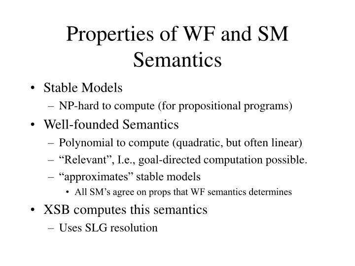 Properties of WF and SM Semantics