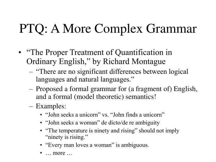 PTQ: A More Complex Grammar