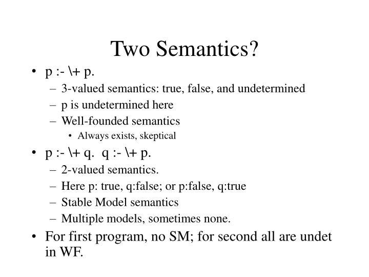 Two Semantics?