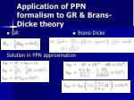 application of ppn formalism to gr brans dicke theory