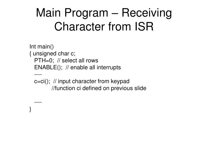 Main Program – Receiving Character from ISR