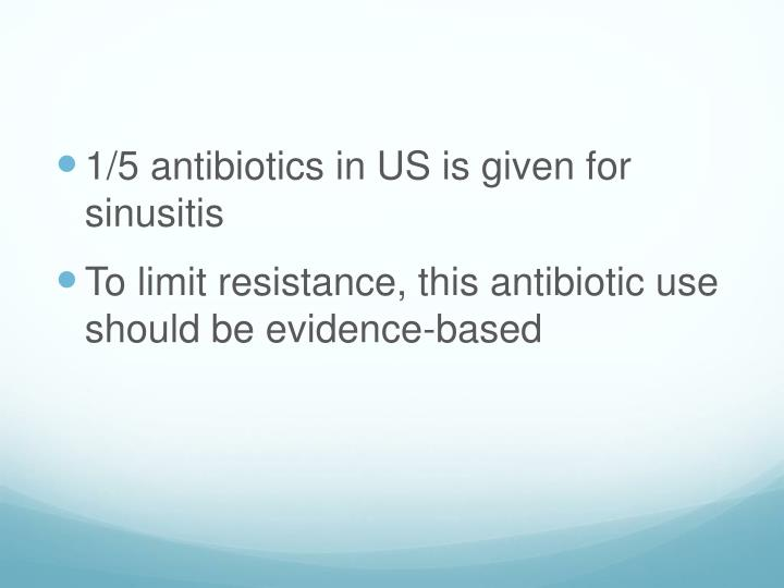 1/5 antibiotics in US is given for sinusitis
