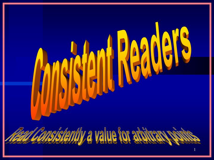 Consistent Readers