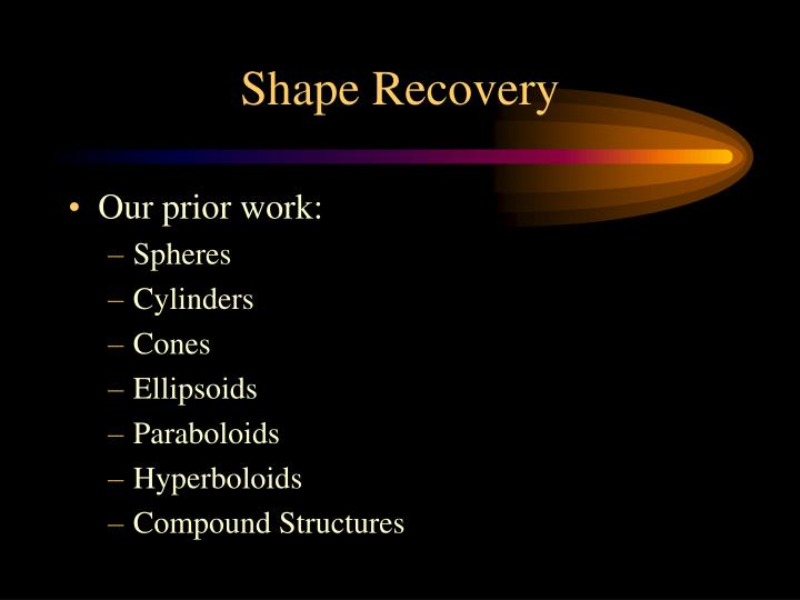 Shape Recovery
