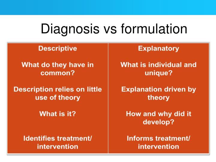 Diagnosis vs formulation