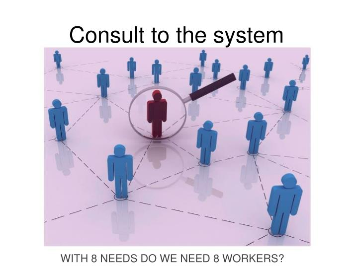Consult to the system