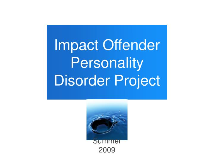 Impact Offender Personality Disorder Project